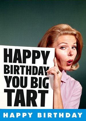 Happy Birthday to A Guy !-you-big-tart-card-552-p.jpg