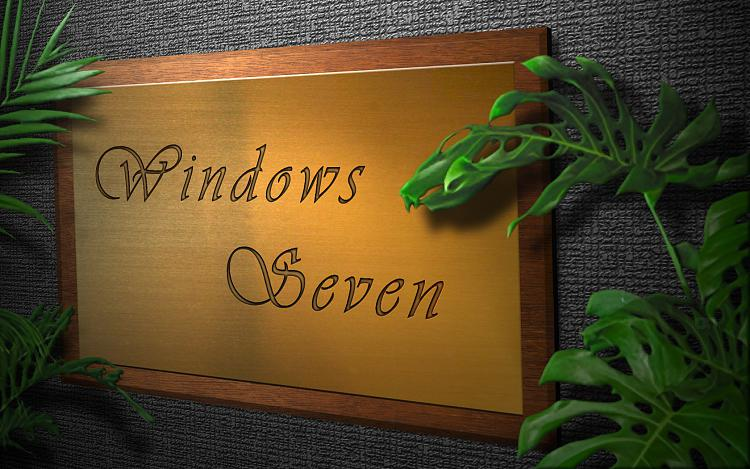 Custom Windows 7 Wallpapers - The Continuing Saga-win-7-plaque.jpg